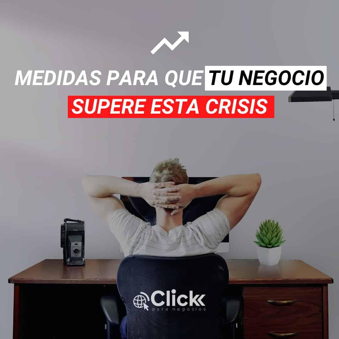 MEDIDAS PARA QUE TU NEGOCIO SUPERE ESTA CRISIS